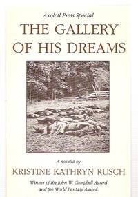 THE GALLERY OF HIS DREAMS [A NOVELLA] [AXOLOTL PRESS SPECIAL EDITION] by  by Tim O'Sullivan]  and cover of the paper-bound edition - Paperback - Signed First Edition - 1991 - from biblioboy (SKU: 42008)