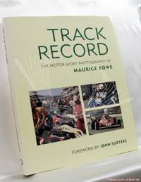 image of Track Record: The Motor Sport Photography of Maurice Rowe