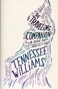The Traveling Companion and Other Plays: Tennessee Williams