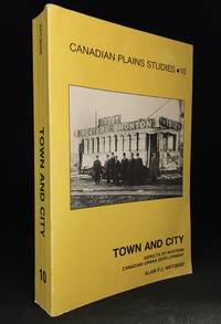 Town and City; Aspects of Western Canadian Urban Development (Contributor J. William Brennan--Business-Government Cooperation in Townsitepromotion in Regina and Moose Jaw, 1882-1903; A.A. den Otter--Lethbridge: Outpost of a Commercial Empire 1885-1906; A.J. McDonald--Victoria, Vancouver and the Evolution of British Columbia's Economic System, 1886-1914; Paul Phillips--Prairie Urban System, 1911-1961; Barry Potyondi--In Quest of Limited Urban Status: The Town Building Process in Minnedosa, 1879-1904; H.J. Selwood--Hudson's Bay Company and Prairie Town Development, 1870-1888; Paul Voisey--Boosting the Small Prairie Town, 1904-1931: An Example from Southern Alberta; Publisher series: Canadian Plains Studies.)