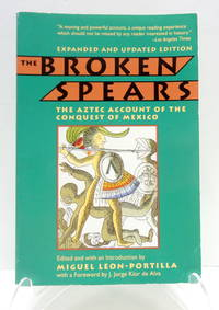 The Broken Spears: The Aztec Account of the Conquest of Mexico - Expanded and Updated Edition
