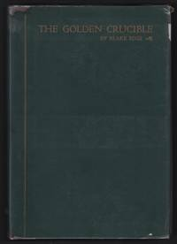 image of The Golden Crucible; an Introduction to the History of American California: 1850-1905,... First Prize Essay, James D. Phelan Historical Essay Contest Held under the Auspices of the San Francisco Branch, League of American Pen Women