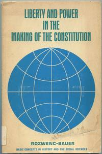 Basic Concepts in History and Social Science: Liberty and Power in the Making of the Constitution