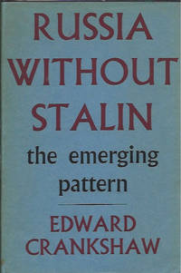 Russia Without Stalin: The Emerging Pattern
