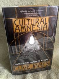 Cultural Amnesia: Notes in the Margin of My Life by  Clive James - 1st edition - 2007 - from civilizingbooks (SKU: 2157LID-3902)