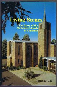 Living Stones: The Story of the Methodist Church in Canberra