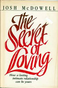 The secret of loving: How a lasting intimate relationship can be yours