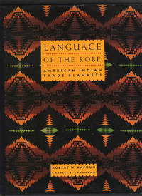 LANGUAGE OF THE ROBE.  AMERICAN INDIAN TRADE BLANKETS