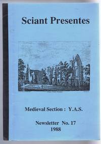 Sciant Presente, Newsletter No. 17 1988, Medieval Section Yorkshire Archaeological Society