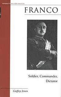 Franco Soldier, Commander, Dictator (Military Profiles)