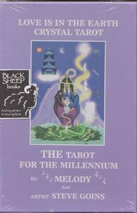 Love is in the Earth -  Crystal Tarot by Melody - Hardcover - 2001 - from Black Sheep Books (IOBA) and Biblio.com