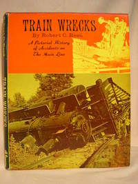 image of TRAIN WRECKS; A PICTORIAL HISTORY OF ACCIDENTS ON THE MAIN LINE