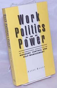 image of Work politics and power; an international perspective on workers' control and self-management