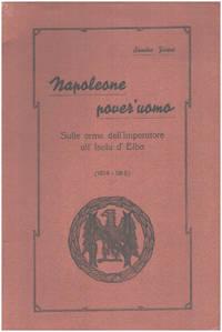 image of Napoleone pover'uomo - sulle orme dell'imperatore all'isola d'elbe (1814-1815 )