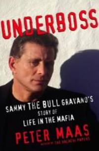 image of Underboss: Sammy the Bull Grayano's Story of Life in the Mafia