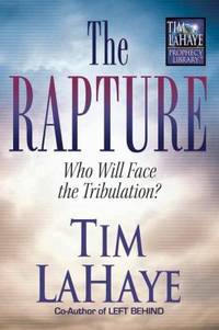 The Rapture : Who Will Face the Tribulation?