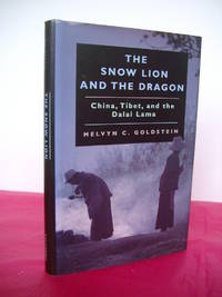 THE SNOW LION AND THE DRAGON China, Tibet, and the Dalai Lama