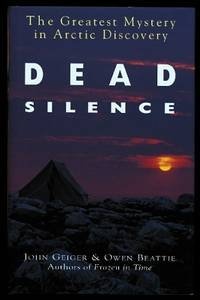 image of DEAD SILENCE:  THE GREATEST MYSTERY IN ARCTIC DISCOVERY.