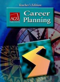 CAREER PLANNING TEACHERS EDITION (AGS CAREER PLANNING)