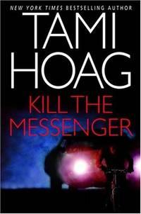 Kill the Messenger by Tami Hoag  - Hardcover  - 2004  - from Fleur Fine Books (SKU: 9780553801958-01)