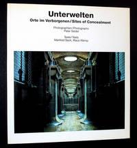Unterwelten: Orte Im Verborgenen/Sites of Concealment
