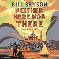 image of Neither Here Nor There: Travels in Europe (Bryson)