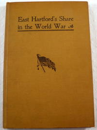 East Hartford's Share in the World War by Bidwell, Daniel D - 1929