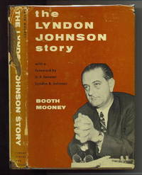 The Lyndon Johnson Story by  Booth Mooney - Signed First Edition - 1956 - from The Novel Shoppe and Biblio.co.uk