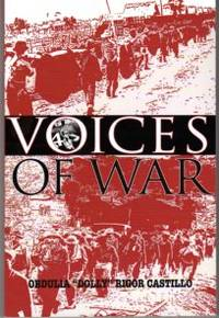 Voices of War by  Obdulia 'Dolly' Rigor (INSCRIBED) Castillo - Paperback - Signed First Edition - 2011 - from Barbarossa Books Ltd. (SKU: 52266)