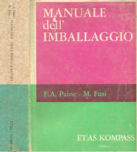 Manuale dell'imballaggio by  M.Fusi F.A.Paine - IED - 1964 - from Controcorrente Group srl BibliotecadiBabele and Biblio.com