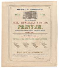 image of (Broadside): Henry B. Ashmead. Plain and Ornamental Book, Newspaper and Job Printer... Book Printing Department
