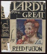 Lardy the Great by  Reed Fulton - First Edition - 1932 - from E Ridge fine Books and Biblio.co.uk