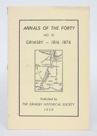 Annals of the Forty: No. 10. Grimsby --1816-1876