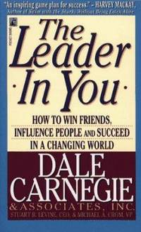 image of The Leader in You : How to Win Friends, Influence People and Succeed in a Changing World