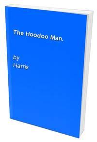 The Hoodoo Man.