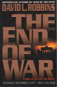 THE END OF WAR: A Novel of the Race for Berlin.