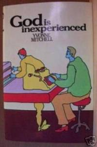 GOD IS INEXPERIENCED by  Yvonne Mitchell - First Edition - 1974 - from Ravenswood Books and Biblio.co.uk