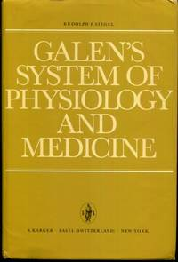 Galen's System of Physiology and Medicine: An Analysis of his Doctrines and Observations on...