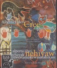 Alberta Elders\' Cree Dictionary - Alperta Ohci Ketehayak Nehyaw Otwestamakewasinahikan