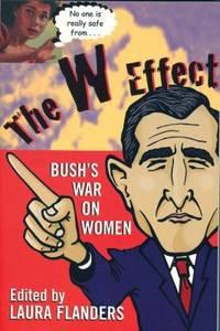 The W Effect : Bush's War on Women