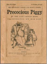 HEADLONG CAREER AND WOEFUL ENDING OF PRECOCIOUS PIGGY