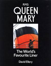 "R.M.S. ""Queen Mary"": The World's Favourite Liner"
