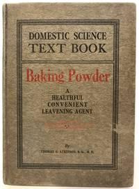 BAKING POWDER A Healthful Convenient, Leavening Agent