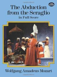 W.A. Mozart: The Abduction From The Seraglio - Full Score (Dover Music Scores)