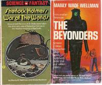 """""""MANLY WADE WELLMAN"""" FIRST EDITIONS: Sherlock Holmes's War of the Worlds / The Beyonders"""