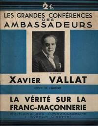 La vérité sur la Franc-Maçonnerie Conférence faite par M. Xavier...
