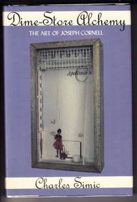 Dime Store Alchemy:  The Art of Joseph Cornell by  Charles Simic  - First printing  - 1992  - from Iron Engine (SKU: 900272)