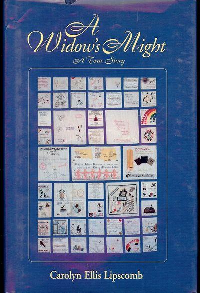 1999. LIPSCOMB, Carolyn Ellis. A WIDOW'S MIGHT. Mobile, AL: Magnolia Mansions Press, . 8vo., cloth i...