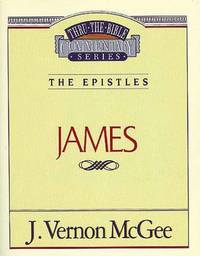 Thru the Bible Vol. 53: The Epistles (James)