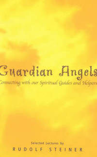 image of Guardian Angels: Connecting with Our Spiritual Guides and Helpers